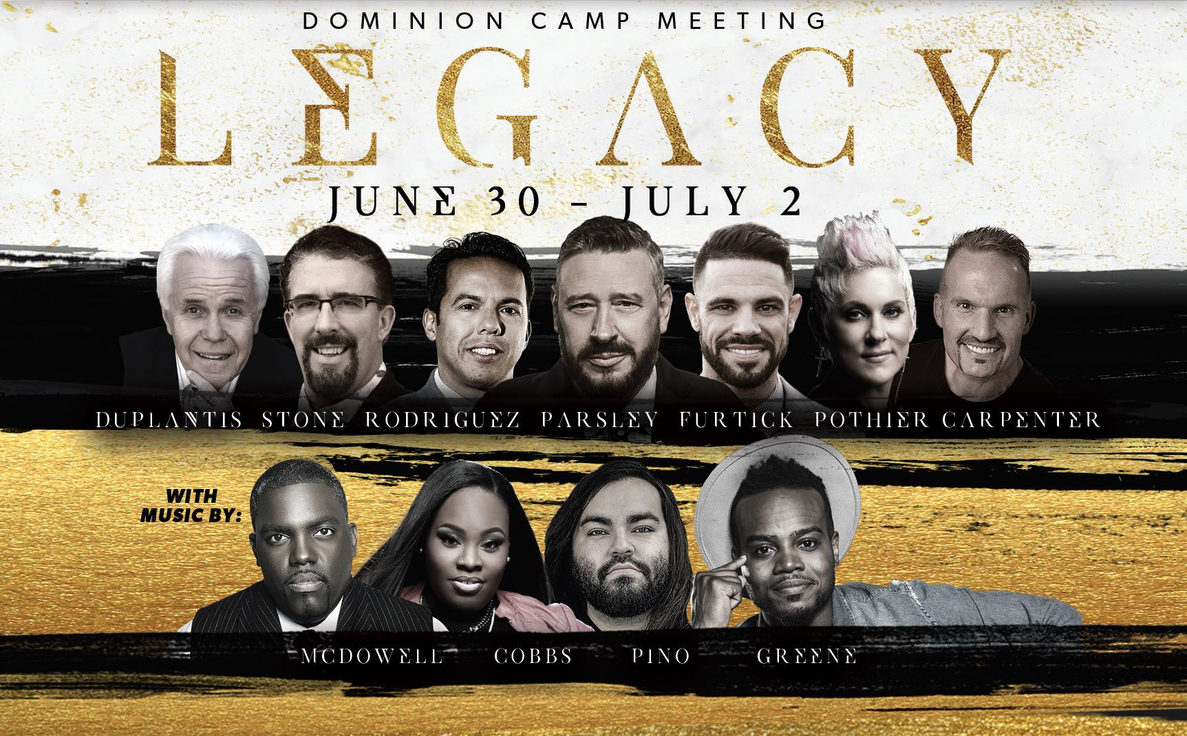 Dominion Camp Meeting  LEGACY | June 30 - July 2 | Duplantis, Stone, Rodriguez, Parsley, Furtick, Pothier, Carpenter | With music by: McDowell, Cobbs, Pino, Greene