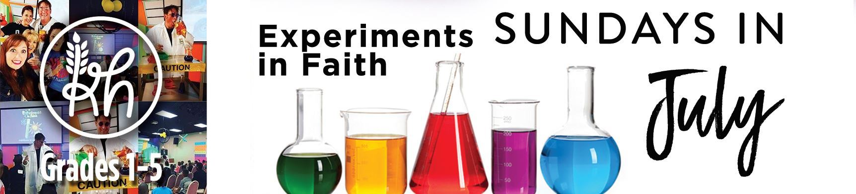 Experiments in Faith | Sundays in July | Kid Harvest, Grades 1-5
