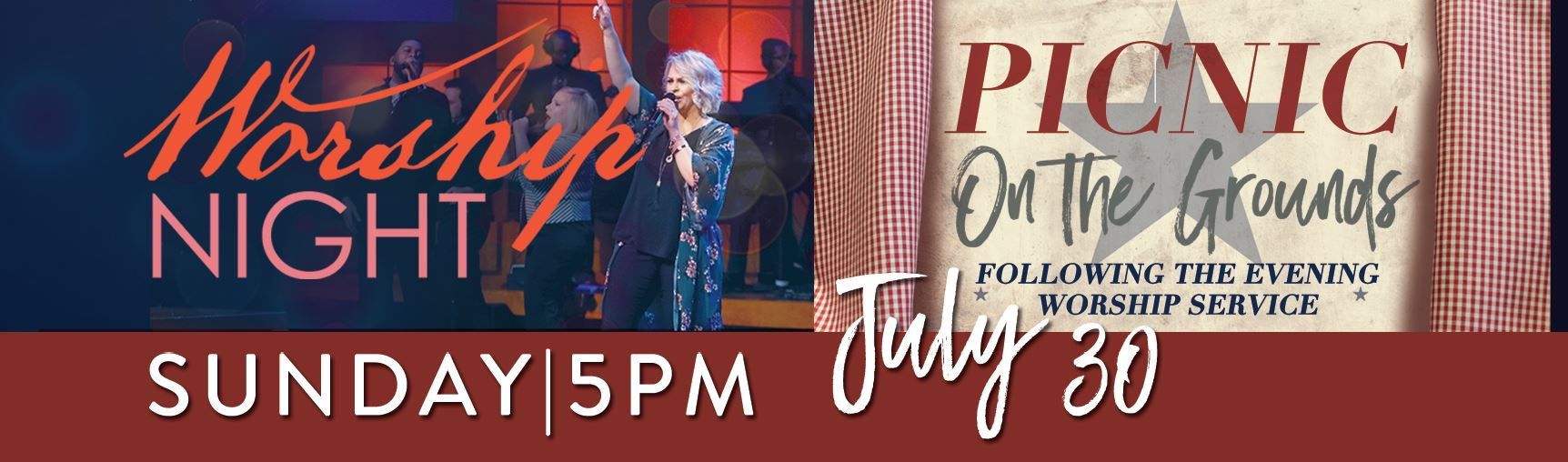 Worship Night | Sunday, July 30, 5pm | Picnic on the Grounds - Following the evening service