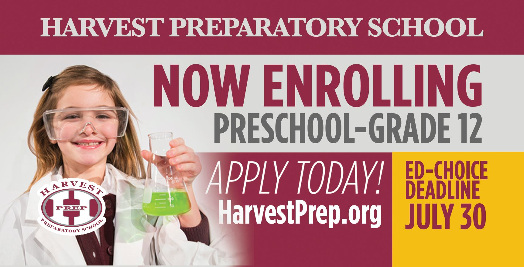 Harvest Preparatory School | Now Enrolling: Preschool - Grade 12 | Apply Today! HarvestPrep.org | Ed-Choice Deadline July 30