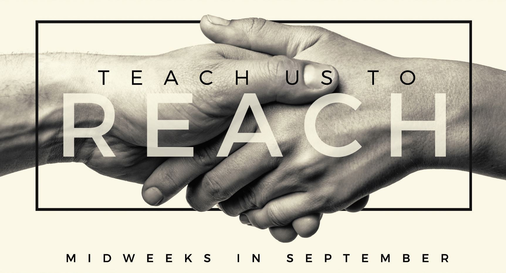 Teach us to Reach | Midweeks in September