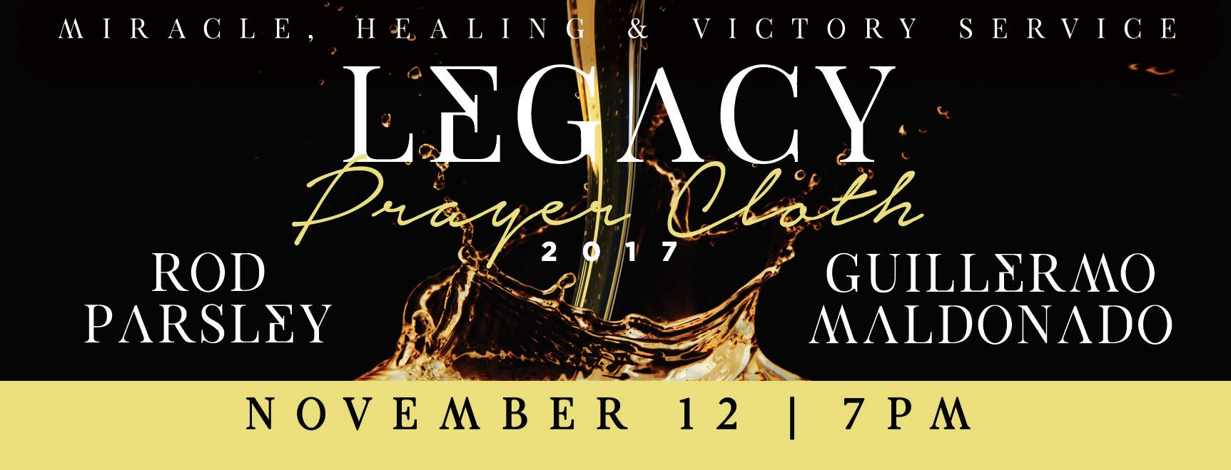 Miracle, Healing & Victory Service | Legacy Prayer Cloth 2017 | Rod Parsley and Guillermo Maldonado | November 12, 7pm