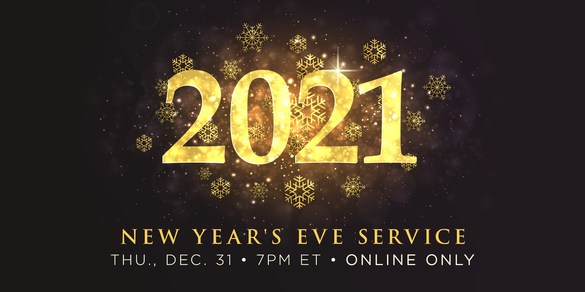 2021 New Years Eve Service Dec 31st Online and In Person
