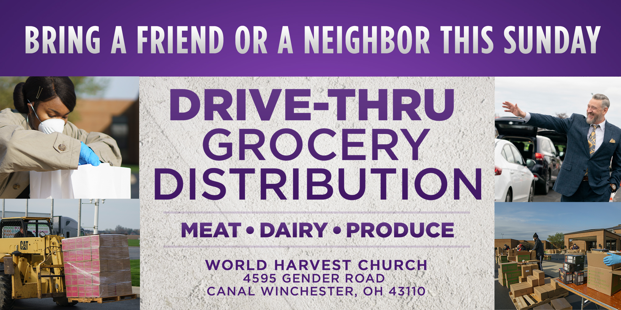Bring a friend or a neighbor this sunday Drive-Thru Grocery Distribution Meat, Dairy, Produce. World Harvest Church