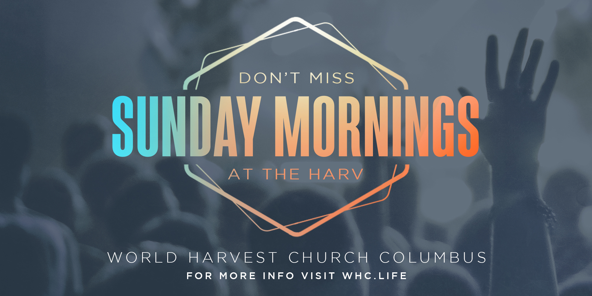 Dont Miss Sunday Mornings at the Harv World Harvest Church Columbus for More Info VIsit WHC.LIFE